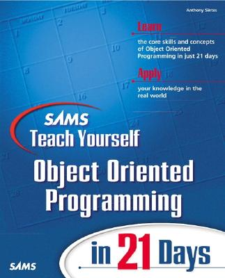 Sams Teach Yourself Object Oriented Programming in 21 Days By Sintes, Tony